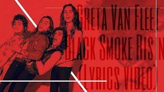 Greta Van Fleet - Black Smoke Rising (Lyric video)