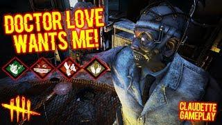 DOCTOR LOVE WANTS ME! - Claudette/Survivor Gameplay - Dead By Daylight