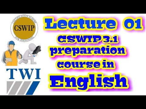 CSWIP 3.1 welding Inspector Preparation Course in English Lecture  01 : Introduction