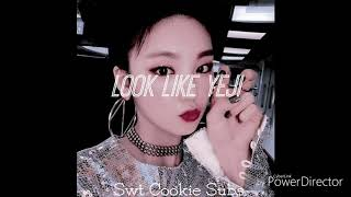 look like Yeji V3 ~ •°•Swt Cookie Subs•°•