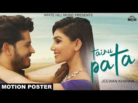 Tainu Pata (Motion Poster) Jeewan Khanna | Rel. on 21st June | White Hill Music