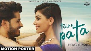 Tainu Pata (Motion Poster) Jeewan Khanna | Rel. on 21st July | White Hill Music