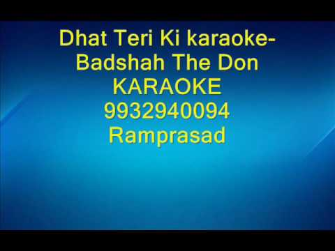 Dhat Teri Ki karaoke Badshah The Don by Ramprasad 9932940094