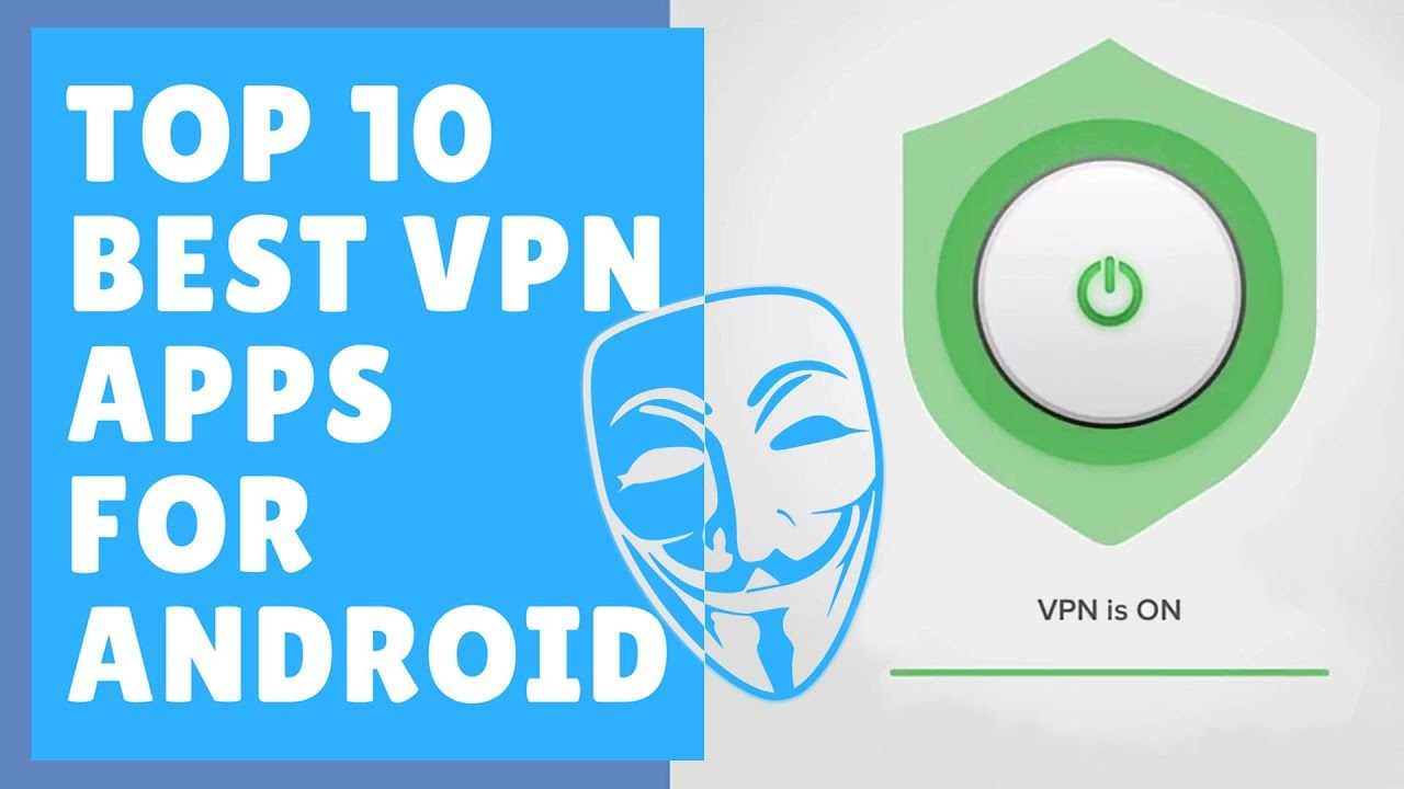 Top 10 Best Free Vpn For Android | Best Free VPN Android Apps In 2018-19