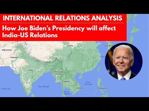 India-US Relations Under Joe Biden's Presidency - In-depth Analysis | UPSC International Relations