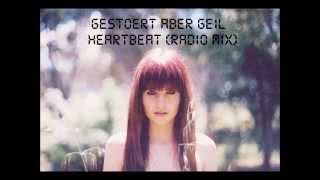 Gestört aber GeiL - Heartbeat (Radio Mix) HQ