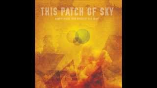 This Patch of Sky - With Morning Comes Hope