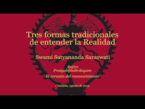 Tres formas tradicionales de comnprender la Realidad - Swami Satyananda Saraswati