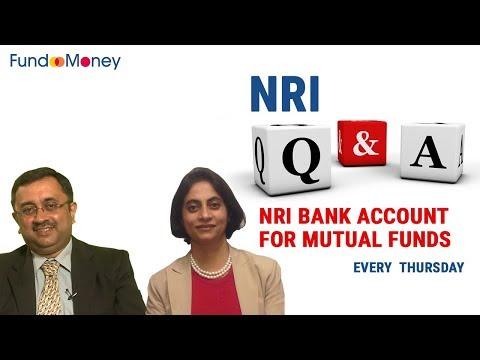 NRI Q&A, NRI Bank Accounts For Mutual Funds, January 4, 2018
