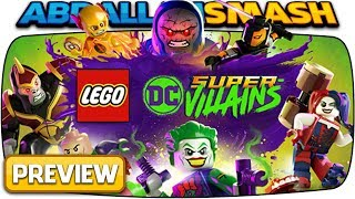 LEGO DC Super-Villains: E3 2018 PREVIEW! [Nintendo Switch/Xbox One/PS4/PC]