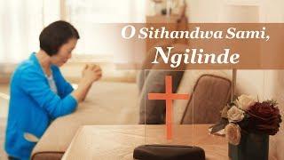 """South African Gospel Music 2018 """"O Sithandwa Sami, Ngilinde"""" Longing for God"""