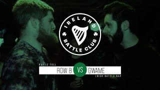Gwame Vs Row-B | Rap Is Full | Irish Rap Battle