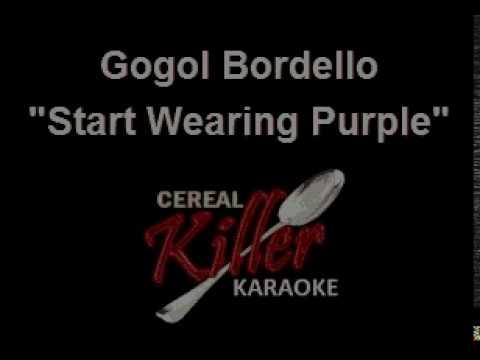 CKK - Gogol Bordello - Start Wearing Purple (Karaoke)