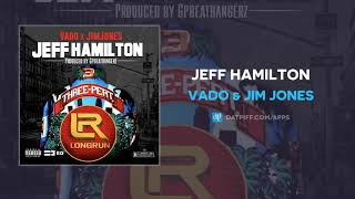 Vado & Jim Jones - Jeff Hamilton (AUDIO)