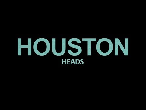 HOUSTON HEADS VIDEO 2014 HD