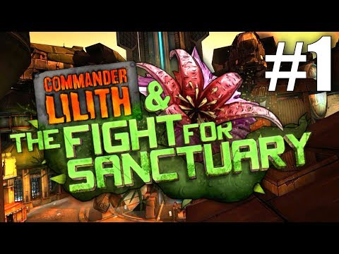 "Borderlands 2 Commander Lilith DLC -  Part 1 - ""Spore Chores"""