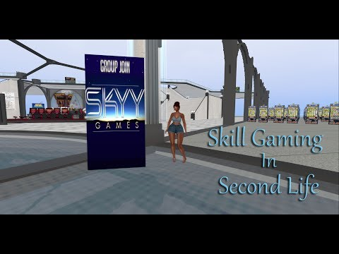 Second Life Skill Gaming Part 1