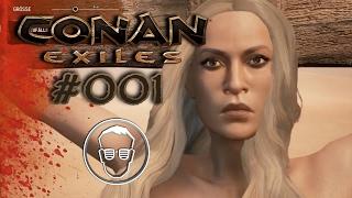 CONAN EXILES | gameplay german | #001 Nackte Tatsachen | Let's Play Conan Exiles deutsch PC/XBOX