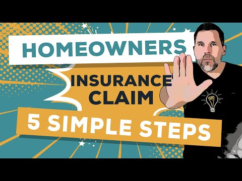 Homeowners Insurance Claim: The 5 Simple Steps
