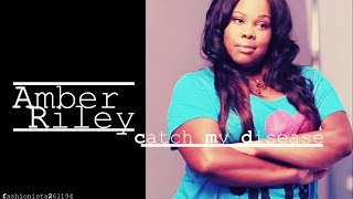 amber riley | catch my disease