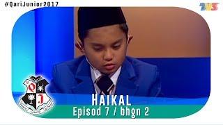 Qari Junior 2017 | Haikal | Episod 7 | Bahagian 2 2017 Video