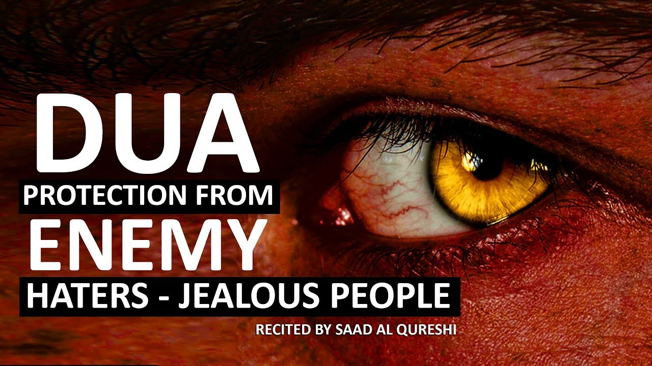 This Dua Will Protect You From Enemy Jealous People Haters Evil