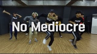 No Mediocre (Explicit) ft. Iggy Azalea - T.I. | Beginner Choreography by Ruby
