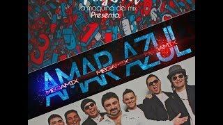 Amar Azul Mix 2015 - Dj Yan La Maquina Del Mix