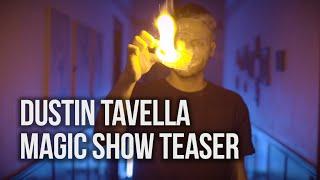 Magic Show Teaser - DUSTIN TAVELLA