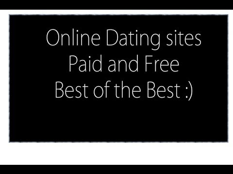 Best dating sites, Free and Paid.