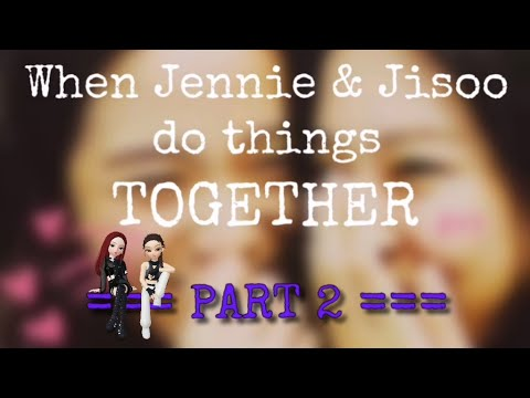 JENSOO - When Jennie & Jisoo do things together (Part 2)