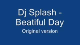 Dj Splash - Beautiful Day(Original Version)