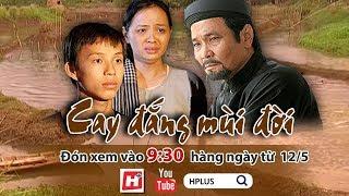 Cay Đắng Mùi Đời - Trailer | HTV Phim Tình Cảm Việt Nam Hay Nhất 2018