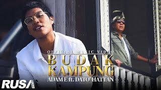 Adam E ft. Dato' Hattan - Budak Kampung [Official Music Video]