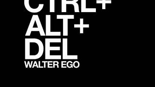 Walter Ego - CTRL + ALT + DEL (PBR Streetgang Remix) | 2020Vision