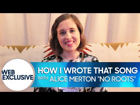 How I Wrote That Song: Alice Merton No Roots