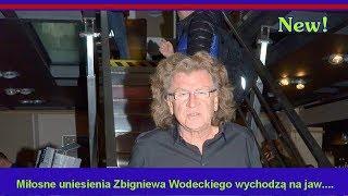 Miłosne uniesienia Zbigniewa Wodeckiego wychodzą na jaw. Szykuje się prawdziwy skandal!