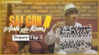 Teaser Tập 3 Sài Gòn Anh Yêu Kem - Việt Hương, Trấn Thành, Hồng Thanh, Trang Hí