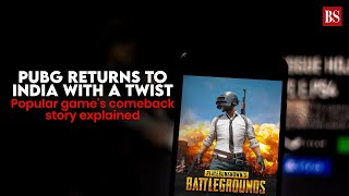 PUBG returns to India with a twist: Popular game's comeback story explained