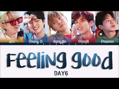 DAY6 (데이식스) - Feeling Good (Color Coded Lyrics Eng/Rom/Han)