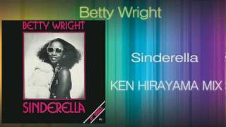 Betty Wright - Sinderella (KEN HIRAYAMA MIX)
