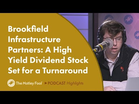 Brookfield Infrastructure Partners: A High Yield Dividend Stock Set for a Turnaround