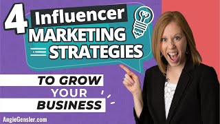 4 Influencer Marketing Strategies to Grow Your Business