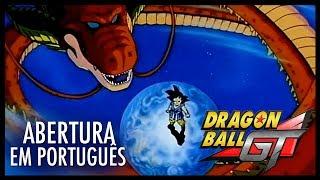 Dragon Ball GT - Abertura em Português (Sorriso Resplandecente)