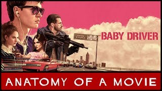 Baby Driver Review | Anatomy of a Movie