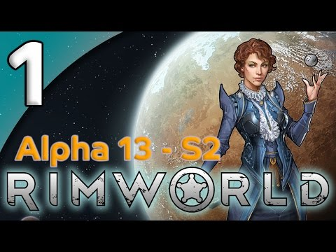 Rimworld Alpha 13 - 1. Men of the Desert - Let's Play Rimworld Gameplay