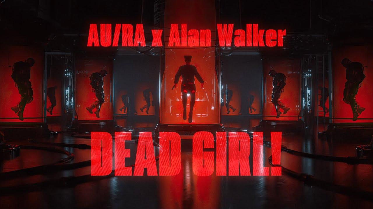 Download Au/Ra x Alan Walker - Dead Girl! (Official Lyric Video)