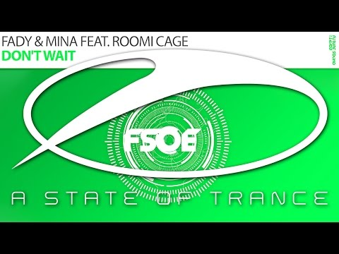 Fady & Mina feat. Romi Cage - Don't Wait [A State Of Trance Episode 682] Mp3