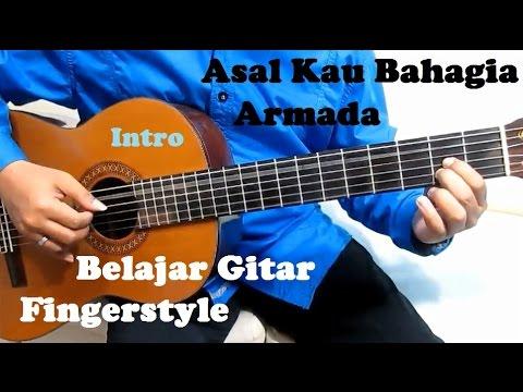 Armada Asal Kau Bahagia ( Intro ) - Belajar Gitar Fingerstyle Untuk Pemula