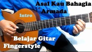 Armada Asal Kau Bahagia ( Intro ) - Belajar Gitar Fingerstyle Untuk Pemula Mp3